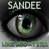 Look Into My Eyes by Sandee