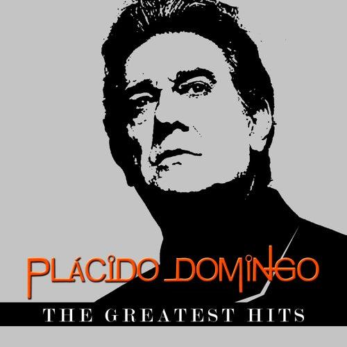Plácido Domingo - The Greatest Hits by Placido Domingo