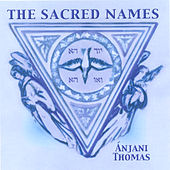 The Sacred Names by Anjani