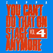 You Can't Do That On Stage Anymore Vol. 4 van Frank Zappa