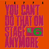 You Can't Do That On Stage Anymore Vol. 6 van Frank Zappa