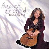 Sacred Ground by Bunny Sings Wolf