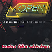 Tastes Like Chicken by Bad Influence