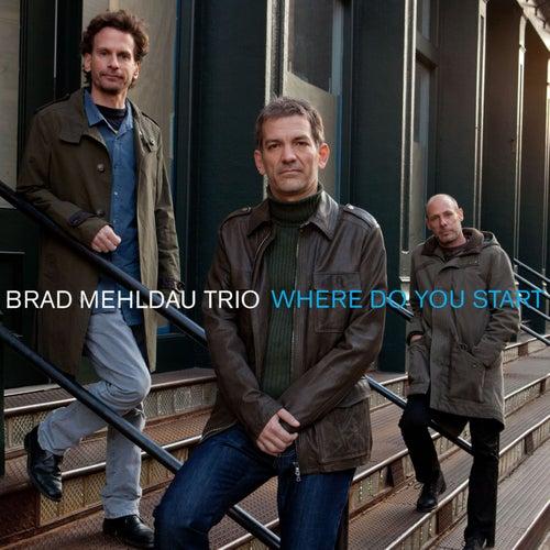 Where Do You Start by Brad Mehldau