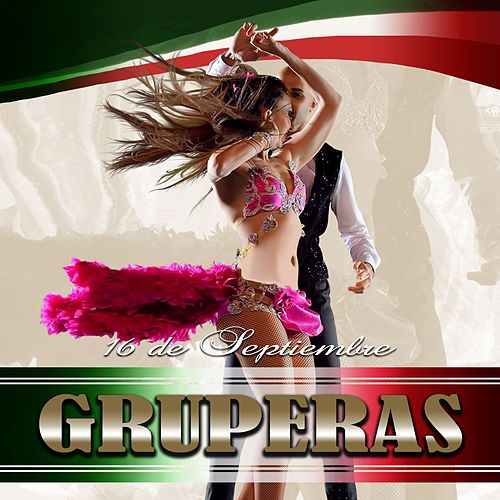16 de Septiembre: Gruperas (Vol. 2) by Various Artists