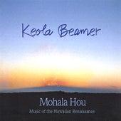 Mohala Hou - Music of the Hawaiian Renaissance by Keola Beamer