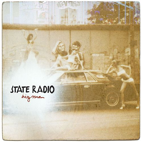 Big Man by State Radio