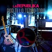 Por Ti Lo Tengo Todo by La Republika