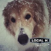 Hallelujah! I'm a Bum von Local H