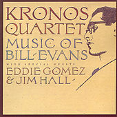 The Music Of Bill Evans by Kronos Quartet
