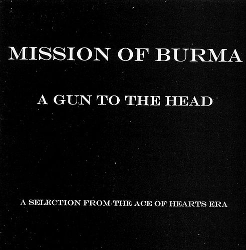 A Gun To The Head by Mission of Burma