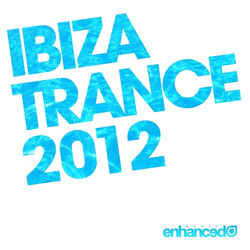 Ibiza Trance 2012 by Various Artists