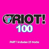 Riot! 100 - Part 1 by Various Artists