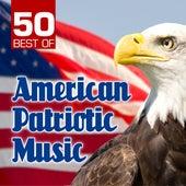 50 Best of American Patriotic Music by Various Artists