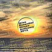 Ibiza Essential House Anthems 2012 - EP de Various Artists