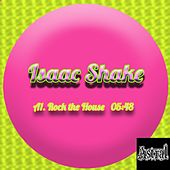 Rock The House by Isaac Shake