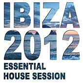 Ibiza 2012 - Essential House Session de Various Artists