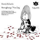 Xenoglossy / You Say by Dennis DeSantis