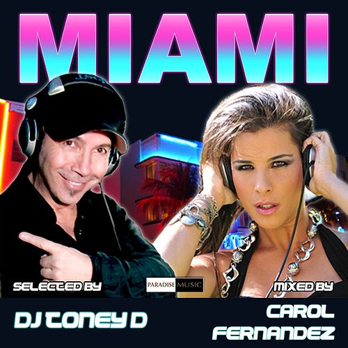 Miami (Mixed by Carol Fernandez Selected by Toney D) - EP de Various Artists