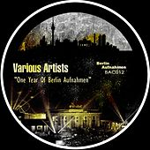 One Year Of Berlin Aufnahmen Vol 1 - EP by Various Artists