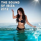 The Sound Of Ibiza 2012 - Best Of Collection - EP de Various Artists