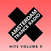 Amsterdam Trance Radio Hits Volume 5 - EP by Various Artists