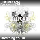 Breathing You In - Single by Zircon