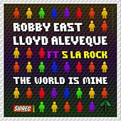 The World Is Mine (feat. MC S La Rock) by Robby East