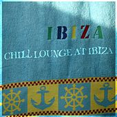 Chill Lounge At Ibiza by Various Artists