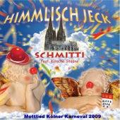 ( Unser Fastelovend ) Himmlisch jeck (Karneval  Mottolied 2009) de Schmitti