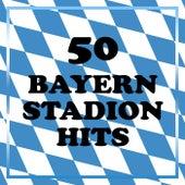 50 Bayern Stadion Hits de Various Artists