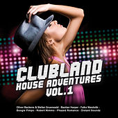 Clubland House Adventures Vol. 1 by Various Artists