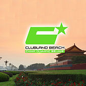 Clubland Beach - China Olympic Beijing by Various Artists
