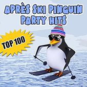 Apres Ski Pinguin Party Hits Top 100 by Various Artists