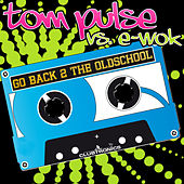 Go Back 2 The Oldschool by Tom Pulse