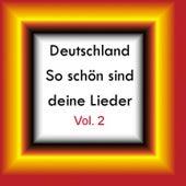 Deutschland - So schön sind deine Lieder Vol. 2 by Various Artists