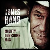 Mighty Lonesome Man by James Hand