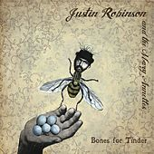 Bones For Tinder by Justin Robinson