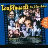 Tonfilmwelt Der 30er Jahre de Various Artists