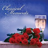 Classical Moments: Relaxing Classical Music for Entertaining by Various Artists