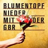 Nieder mit der GbR de Blumentopf