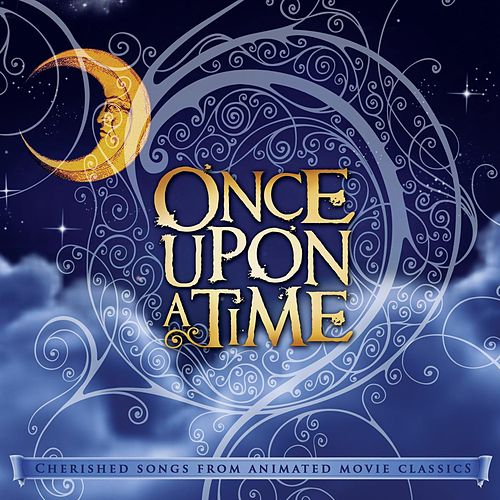 Once Upon a Time: Cherished Songs from Animated Movie Classics by David Huntsinger