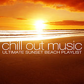 Chill Out Music - Ultimate Sunset Beach Playlist by Various Artists
