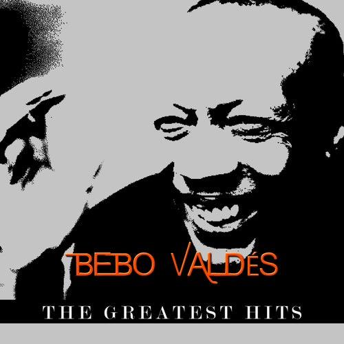 Bebo Valdés - The Greatest Hits by Bebo Valdes