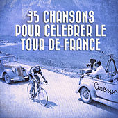 35 chansons pour célébrer le Tour de France by Various Artists