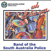 ... and All That Jazz by Band of the South Australia Police