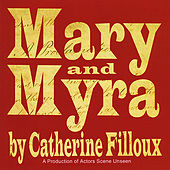 Mary and Myra by Actors Scene Unseen