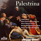 Palestrina: Stabat Mater; Missa Aeturna Christi Munera; Masses and Motets by Pro Cantione Antiqua