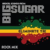 Eliminate Ya! (Rock Mix) by Big Sugar