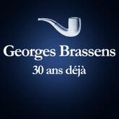 1981 – 2011 : 30 Ans Déjà... (Album Anniversaire Des 30 Ans Du Décès De Georges Brassens) de Georges Brassens